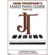 John Thompson's Easiest Piano Course: Part 6 by John Thompson