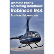 Ultimate Pilot's Operating Handbook - Robinson R44