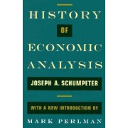 History of Economic Analysis by Joseph A Schumpeter