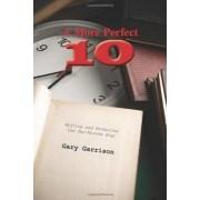 A More Perfect Ten by Gary Garrison