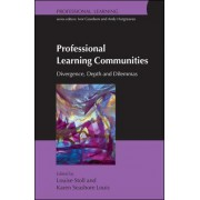 Professional Learning Communities: Divergence, Depth and Dilemmas by Louise Stoll