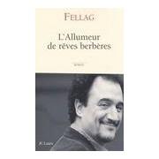 L'allumeur de rêves berbères - Fellag - Livre