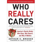 Who Really Cares by Arthur Brooks