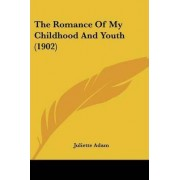 The Romance of My Childhood and Youth (1902) by Juliette Adam