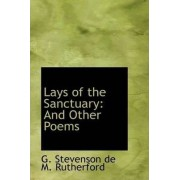 Lays of the Sanctuary by G Stevenson De M Rutherford