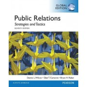 Public Relations: Strategies and Tactics, Global Edition by Dennis L. Wilcox