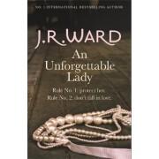 An Unforgettable Lady by J. R. Ward