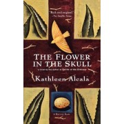 The Flower in the Skull by Kathleen Alcala
