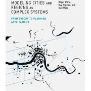 Modeling Cities and Regions as Complex Systems by Roger White