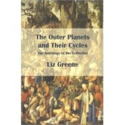 The Outer Planets and Their Cycles by Liz Greene