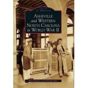 Asheville and Western North Carolina in World War II by Reid Chapman