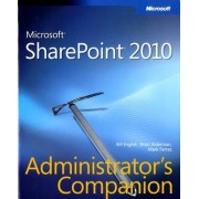 Microsoft SharePoint 2010 Administrator's Companion by Bill English