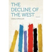 The Decline of the West Volume 2 by Oswald Spengler
