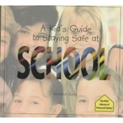 A Kid's Guide to Staying Safe at School by Maribeth Boelts
