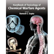 Handbook of Toxicology of Chemical Warfare Agents by Ramesh C. Gupta
