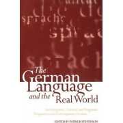 The German Language and the Real World by Patrick Stevenson