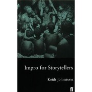 Impro for Storytellers by Keith Johnstone