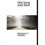 Old Song and New by Margaret J Preston
