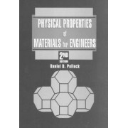 Physical Properties of Materials for Engineers by Daniel D. Pollock