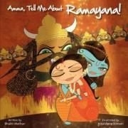 Amma, Tell Me about Ramayana! by Bhakti Mathur