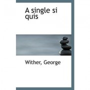 A Single Si Quis by Wither George