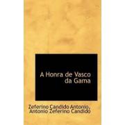 A Honra de Vasco Da Gama by Zeferino Candido Antonio