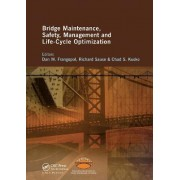 Bridge Maintenance, Safety, Management and Life-Cycle Optimization by Dan Frangopol