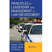 Principles of Leadership and Management in Law Enforcement by Michael L. Birzer