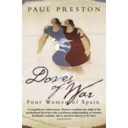Paul Preston Doves Of War: Four Women of Spain