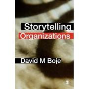 Storytelling Organizations by David M. Boje