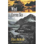 Wind from an Enemy Sky by D'Arcy McNickle