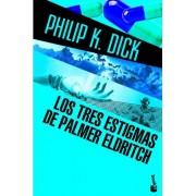 Los tres estigmas de Palmer Eldritch by Philip K. Dick
