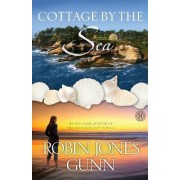 Cottage by the Sea by Robin Jones Gunn