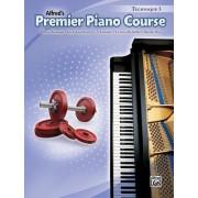 Premier Piano Course Technique, Bk 3 by Dennis Alexander
