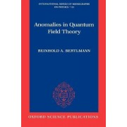 Anomalies in Quantum Field Theory by Professor Institute of Theoretical Physics Reinhold A Bertlmann
