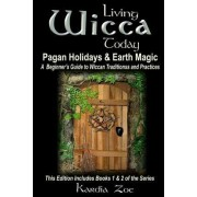 Living Wicca Today Pagan Holidays & Earth Magic by Kardia Zoe