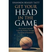Get Your Head in the Game by Shannon Beasley