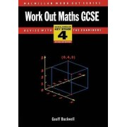 Work Out Maths GCSE: National Curriculum Key Stage 4 by G.D. Buckwell