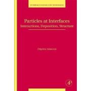 Particles at Interfaces by Zbigniew Adamczyk