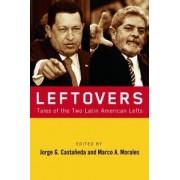 Leftovers by Jorge G. Castaneda