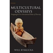 Multicultural Odysseys by Will Kymlicka