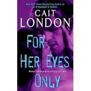 For Her Eyes Only by Cait London