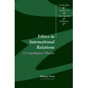 Ethics in International Relations by Mervyn Frost