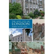 The Lost City of London by Robert Wynn Jones
