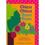 Chica Chica Bum Bum ABC by Bill Martin