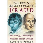 The Great Shakespeare Fraud by Patricia Pierce