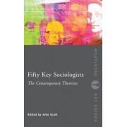 Fifty Key Sociologists by John Scott
