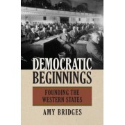 Democratic Beginnings: Founding the Western States