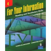 For Your Information 4: Reading and Vocabulary Skills by Karen Louise Blanchard