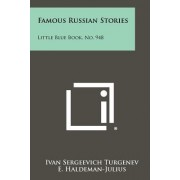 Famous Russian Stories by Ivan Sergeevich Turgenev
